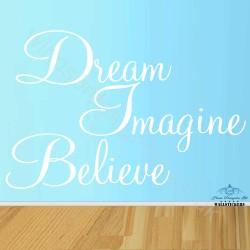 Dream Imagine Believe Wall Sticker Transfer Decal Design