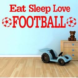 Eat Sleep Love Football