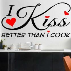 I Kiss Better Than I cook...