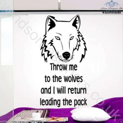 Wolf Throw me to the wolves...