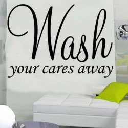 Wash your Cares Away...