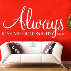 Always Kiss Me Goodnight...