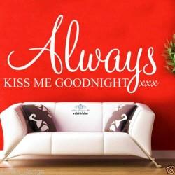 Always Kiss Me Goodnight...